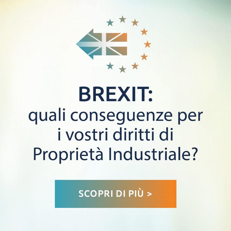 BREXIT: quali conseguenze per i vostri diritti di Proprietà Industriale?