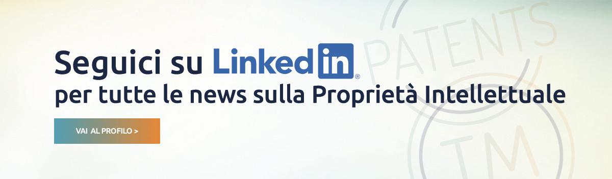 Seguici su LinkedIn per tutte le news sulla Proprietà Intellettuale. Vai al profilo >