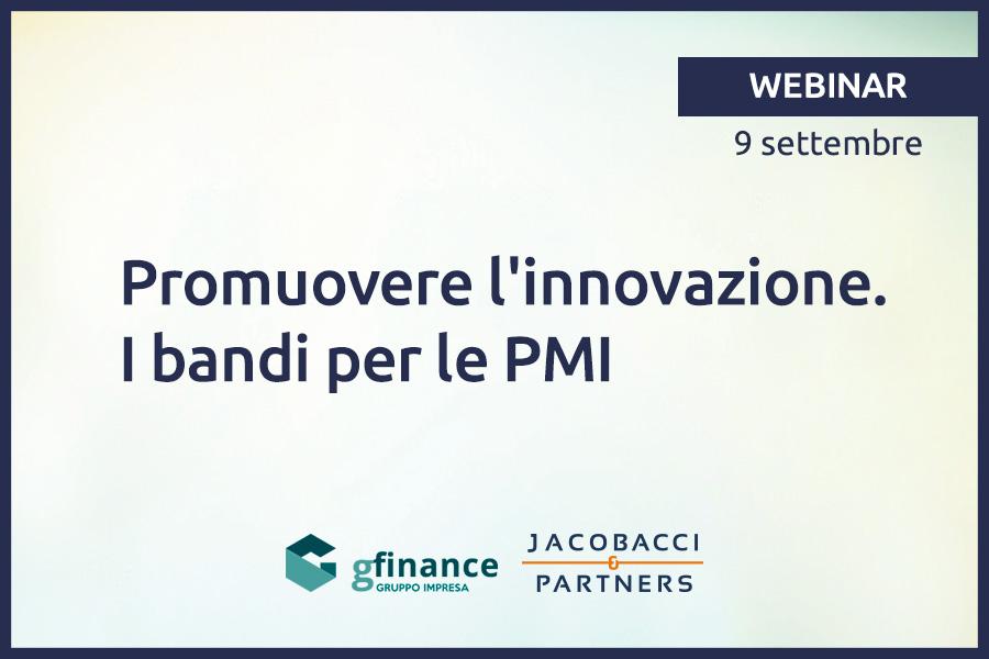 Webinar 9 settembre - Promuovere l'innovazione: i bandi per le PMI